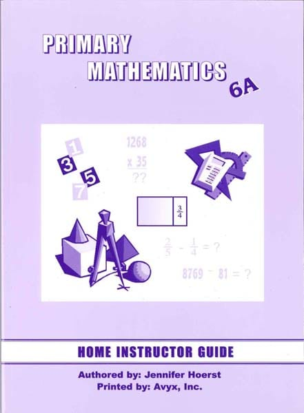 Primary Math Home Instructor's Guide 6A US Edition by Singapore Math