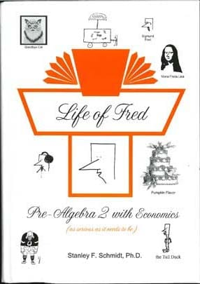Life of Fred: Pre-Algebra 2 with Economics from Polka Dot Publishers