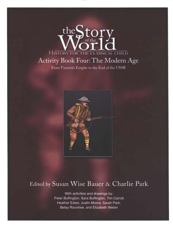 Story of the World: Volume IV The Modern Age Activity Book from Peace Hill Press