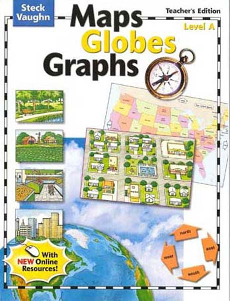 Maps, Globes and Graphs Level A Teacher's Guide by Steck-Vaughn