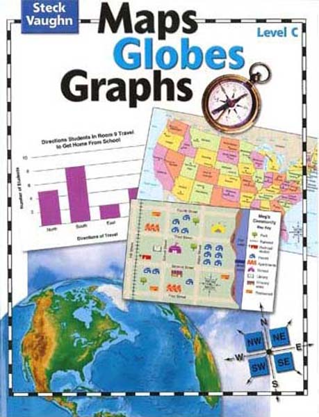 Maps, Globes and Graphs Level C Student Book by Steck-Vaughn