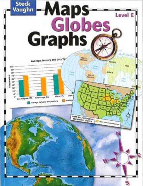 Maps, Globes and Graphs Level E Student Book by Steck-Vaughn