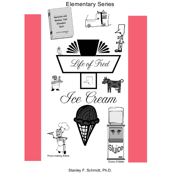 Life of Fred: Ice Cream from Polka Dot Publishing