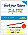 Spelling Level 2: Junior Student Workbook from Teach Your Children to Spell Well Press
