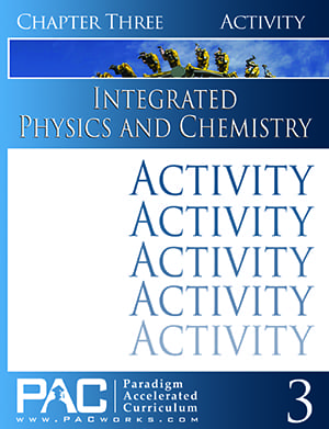 Integrated Physics and Chemistry Chapter 3 Activities from Paradigm Accelerated Curriculum