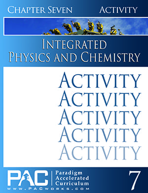 Integrated Physics and Chemistry Chapter 7 Activities from Paradigm Acclerated Curriculum