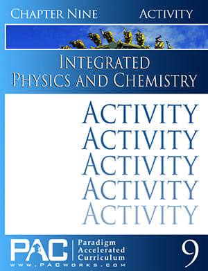 Integrated Physics and Chemistry Chapter 9 Activities from Paradigm Accelerated Curriculum