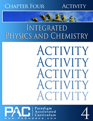 Integrated Physics and Chemistry Chapter 4 Activities from Paradigm Accelerated Curriculum