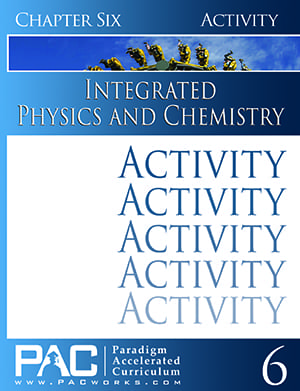 Integrated Physics and Chemistry Chapter 6 Activities from Paradigm Accelerated Curriculum