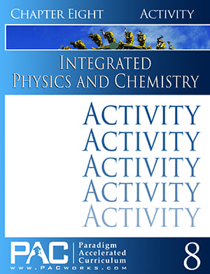 Integrated Physics and Chemistry Chapter 8 Activities from Paradigm Accelerated Curriculum