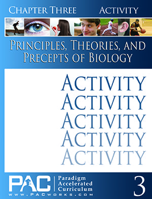 Principles, Theories, and Precepts of Biology Chapter 3 Activities from Paradigm Accelerated Curriculum