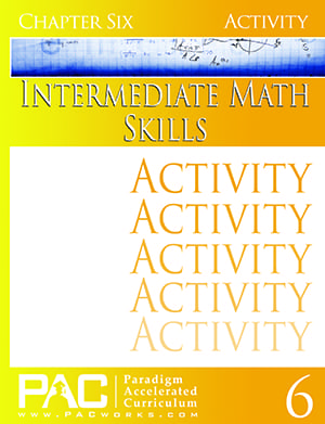 Intermediate Math Skills Chapter 6 Activities from Paradigm Accelerated Curriculum