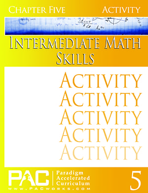 Intermediate Math Skills Chapter 5 Activities from Paradigm Accelerated Curriculum
